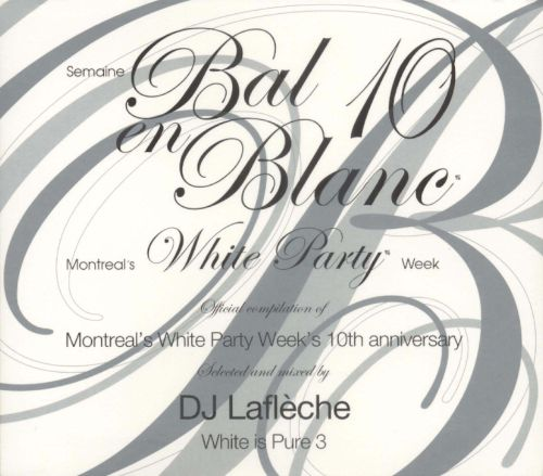 Bal en Blanc Édition 10e Anniversaire: Montreal's White Party Week