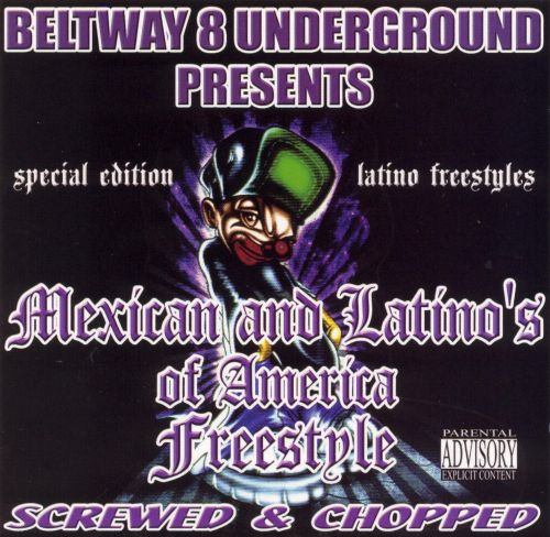 Beltway 8 Presents: Mexican & Latinos of America Freestyle - Screwed & Chopped