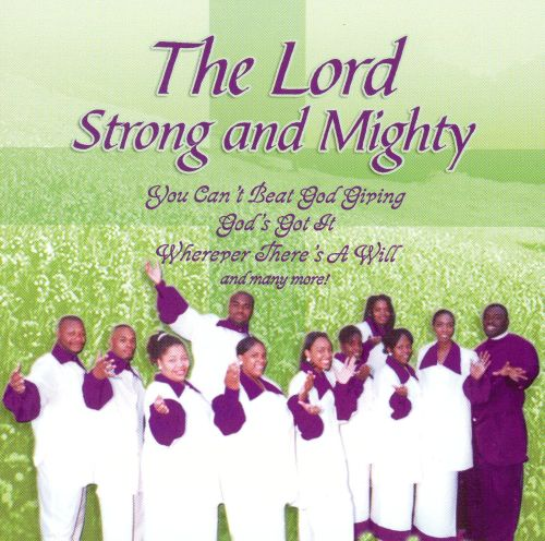 In the Spirit: The Lord Strong and Mighty