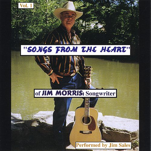 Songs from the Heart of Jim Morris: Songwriter
