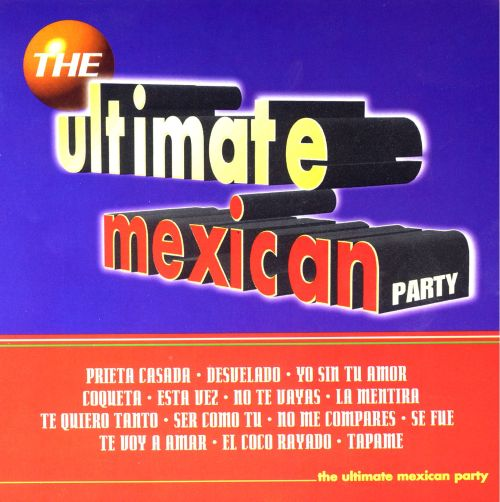 The Ultimate Mexican Party
