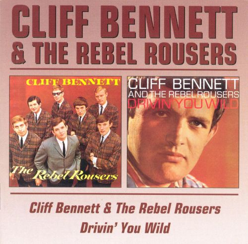 Cliff Bennett & the Rebel Rousers/Drivin' You Wild