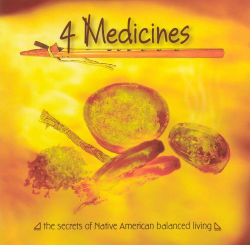 4 Medicines: The Secrets of Native American Balance