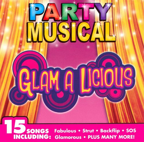 Party Musical: Glam a Licious