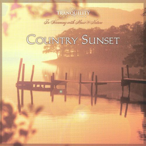 Country Sunset [Sound of Tranquility]