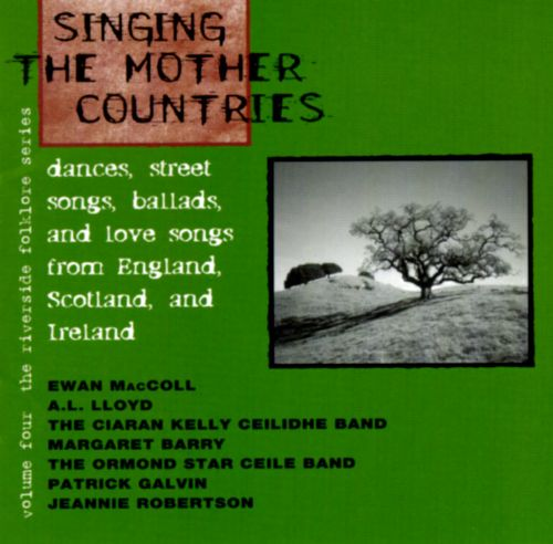 Riverside Folklore Series, Vol. 4: Singing the Mother Countries