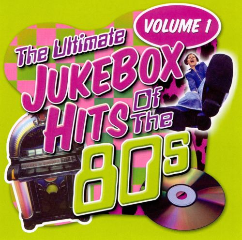 The Ultimate Jukebox Hits of the '80s, Vol. 1