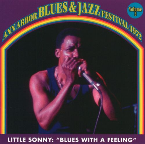 Little Sonny - Blues with a Feeling: Ann Arbor Blues & Jazz Festival, Vol. 2