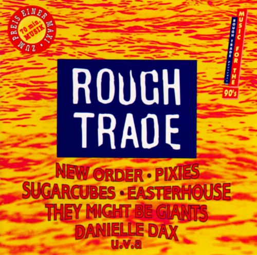 Rough Trade: Music for the 90's