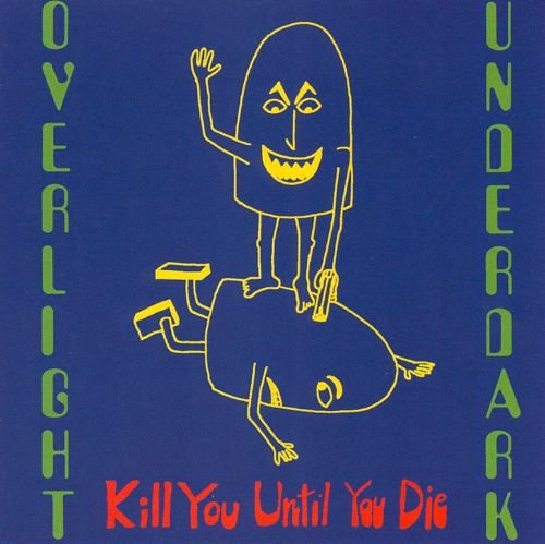Kill You Until You Die