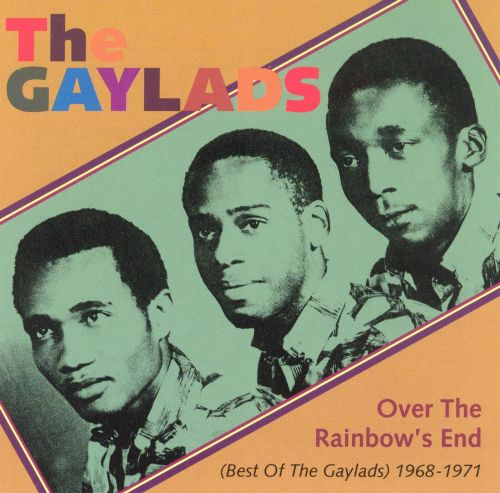 Over the Rainbow's End: The Best of the Gaylads