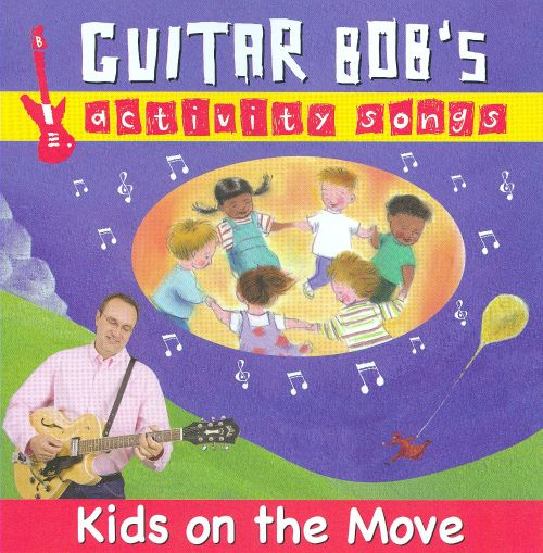 Guitar Bob's Activity Songs: Kids on the Move