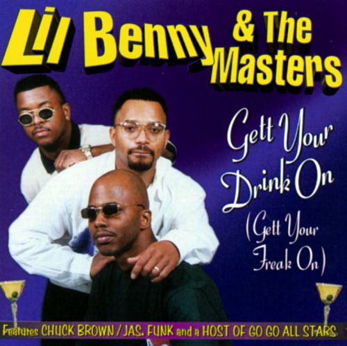Gett Your Drink On - Lil Benny & Masters | Songs, Reviews, Credits | AllMusic