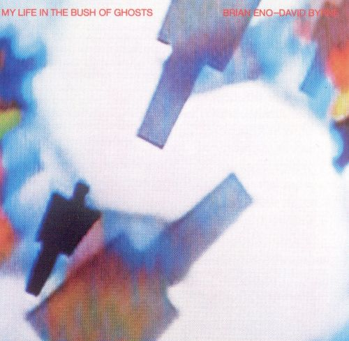 My Life In The Bush Of Ghosts Brian Eno David Byrne Songs