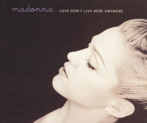 An Affection For Staging Don T Stupid: Love Don't Live Here Anymore - Madonna