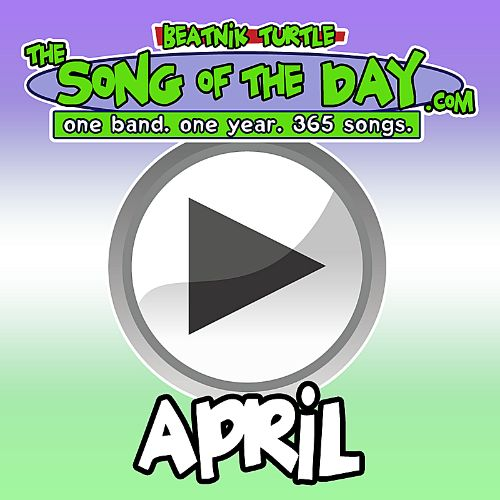 The Song of the Day.com: April