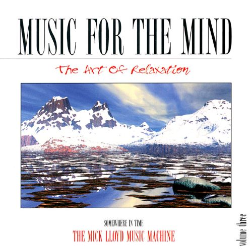 Music for the Mind: The Art of Relaxation, Vol. 3