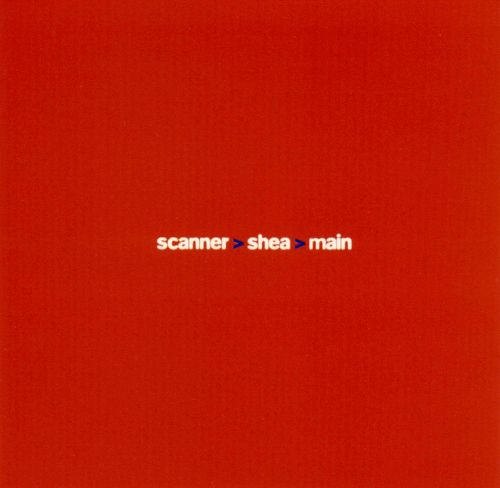 Scanner Shea Main: Sub Rosa Live Sessions