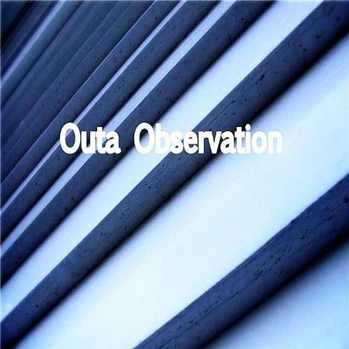 Outa Observation