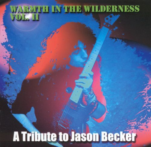 Warmth in the Wilderness, Vol. 2: A Tribute to Jason Becker