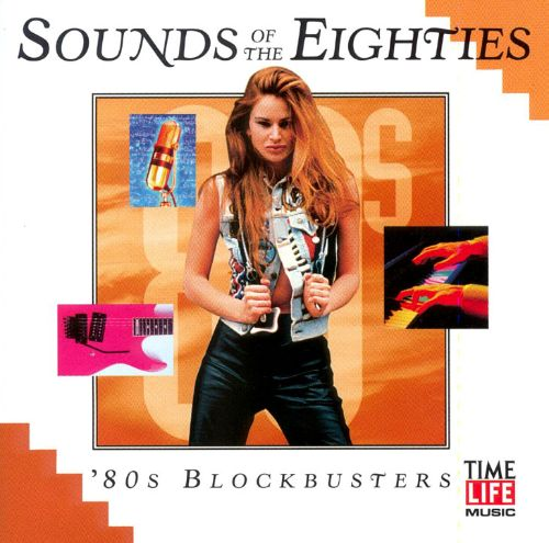 Sounds of the Eighties: 80's Blockbusters  [1999]