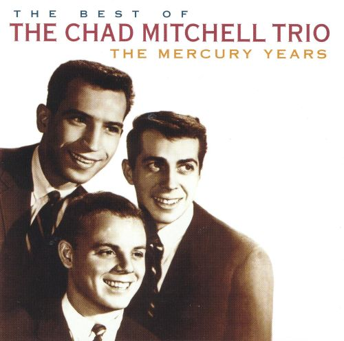 The Best of the Chad Mitchell Trio: The Mercury Years