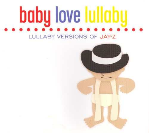 Baby Love Lullaby: Lullaby Versions of Jay-Z