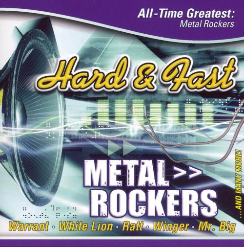 Hard and Fast: All Time Greatest Metal Rockers