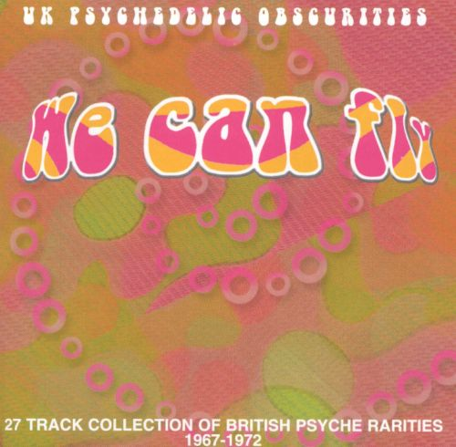 We Can Fly: U.K. Psychedelic Obscurities