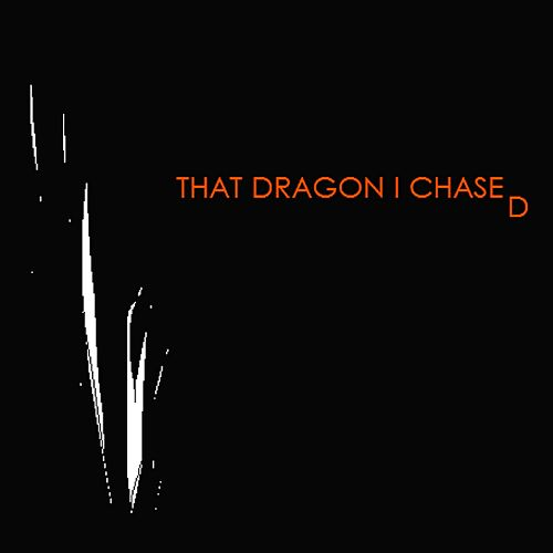 That Dragon I Chased