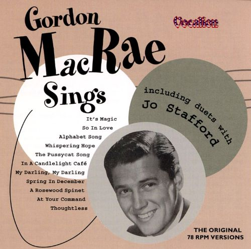 Gordon MacRae Sings: Including Duets with Jo Stafford