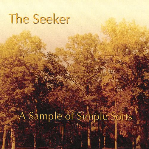 A Sample of Simple Sorts - The Seeker | Songs, Reviews, Credits
