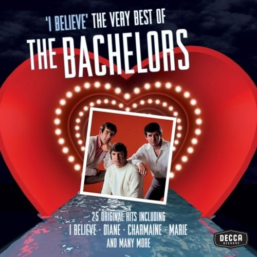 I Believe: The Very Best of the Bachelors