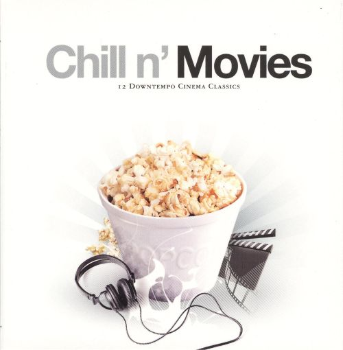 Chill N Movies Various Artists Songs Reviews Credits Allmusic