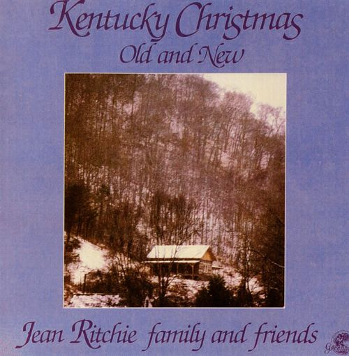 Kentucky Christmas: Old and New - Jean Ritchie | Songs, Reviews ...