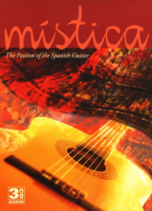 Mistica: The Passion of the Spanish Guitar