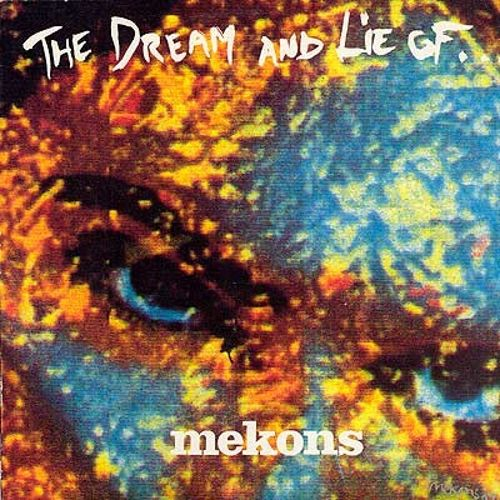 The Dream and Lie of the Mekons