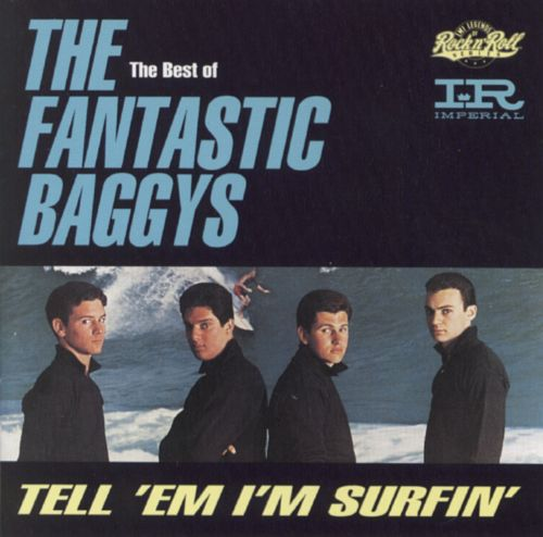 The Best of the Fantastic Baggys: Tell 'em I'm Surfin'