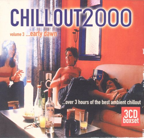 Chillout 2000, Vol. 3: Early Dawn