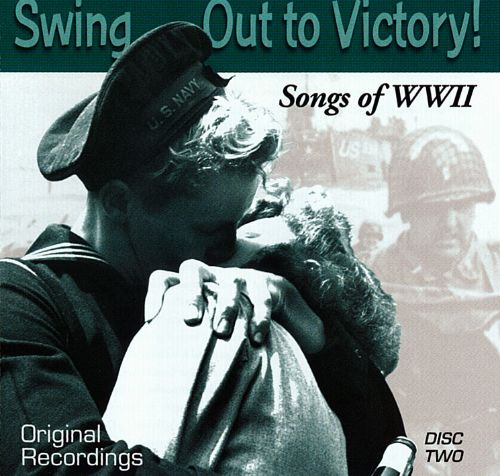 Swing Out to Victory: Songs of WWII - Various Artists