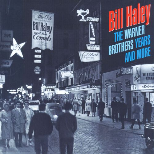 The Warner Brothers Years Amp More Bill Haley Songs