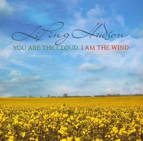 You Are The Cloud, I Am The Wind