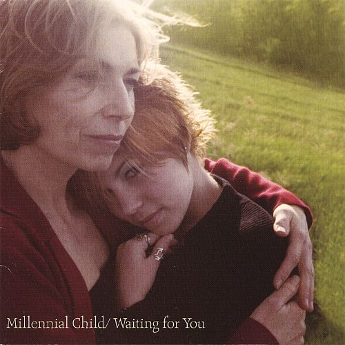Millennial Child/Waiting for You