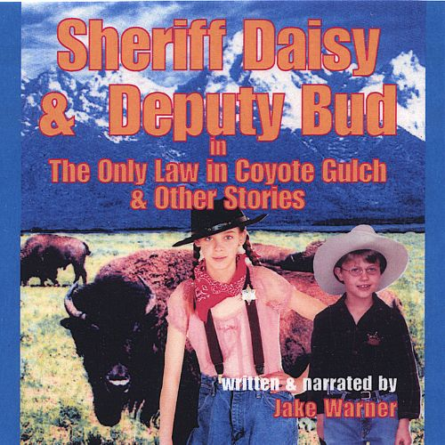 Sheriff Daisy and Deputy Bud in the Only Law in Coyote Gulch and Other Stories