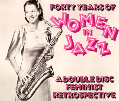 Forty Years of Women In Jazz [Jass]