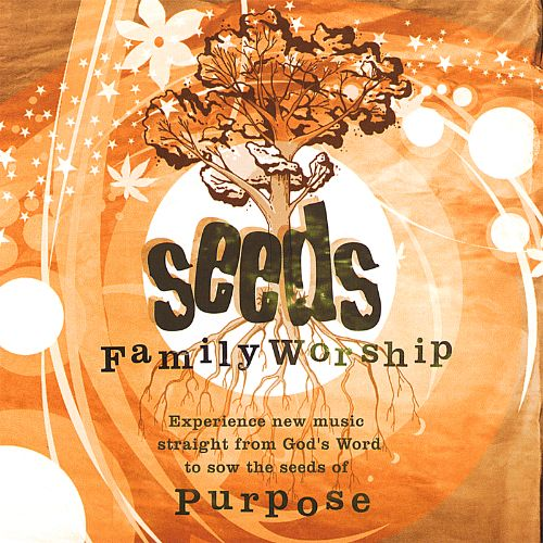 Seeds Family Worship: Seeds of Purpose