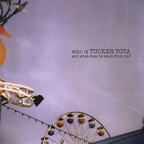 Who Is Tucker Tota and What Does He Want from Me?