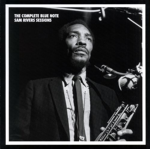 The Complete Blue Note Sam Rivers Sessions