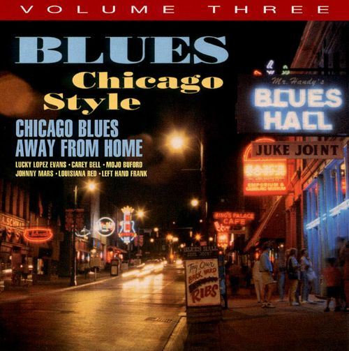 Blues Chicago Style: Chicago Blues Away from Home