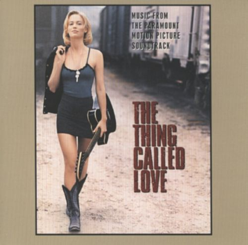 the thing called love 1993 soundtrack